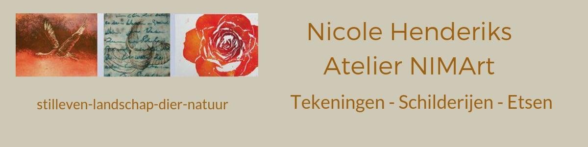 Nicole Henderiks | Atelier NIMArt kunstenaar  landschap-stilleven-dier in tekening,schilderij en ets